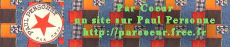 Par Coeur - un site sur Paul Personne - http://parcoeur.free.fr